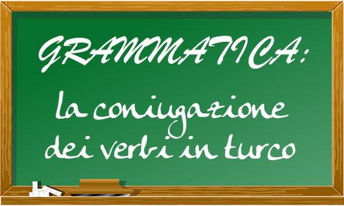 verbi in turco, coniugazione