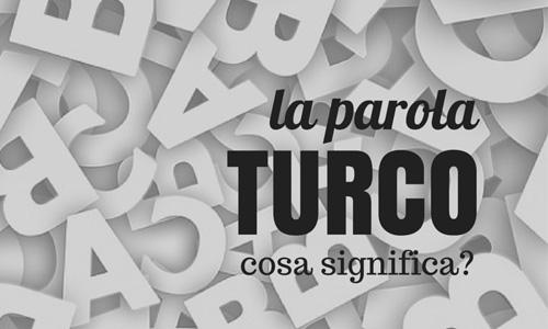 Turco – cosa significa?